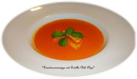 Tomaten Creme Suppe mit Tortila Chili Chips - Rezept