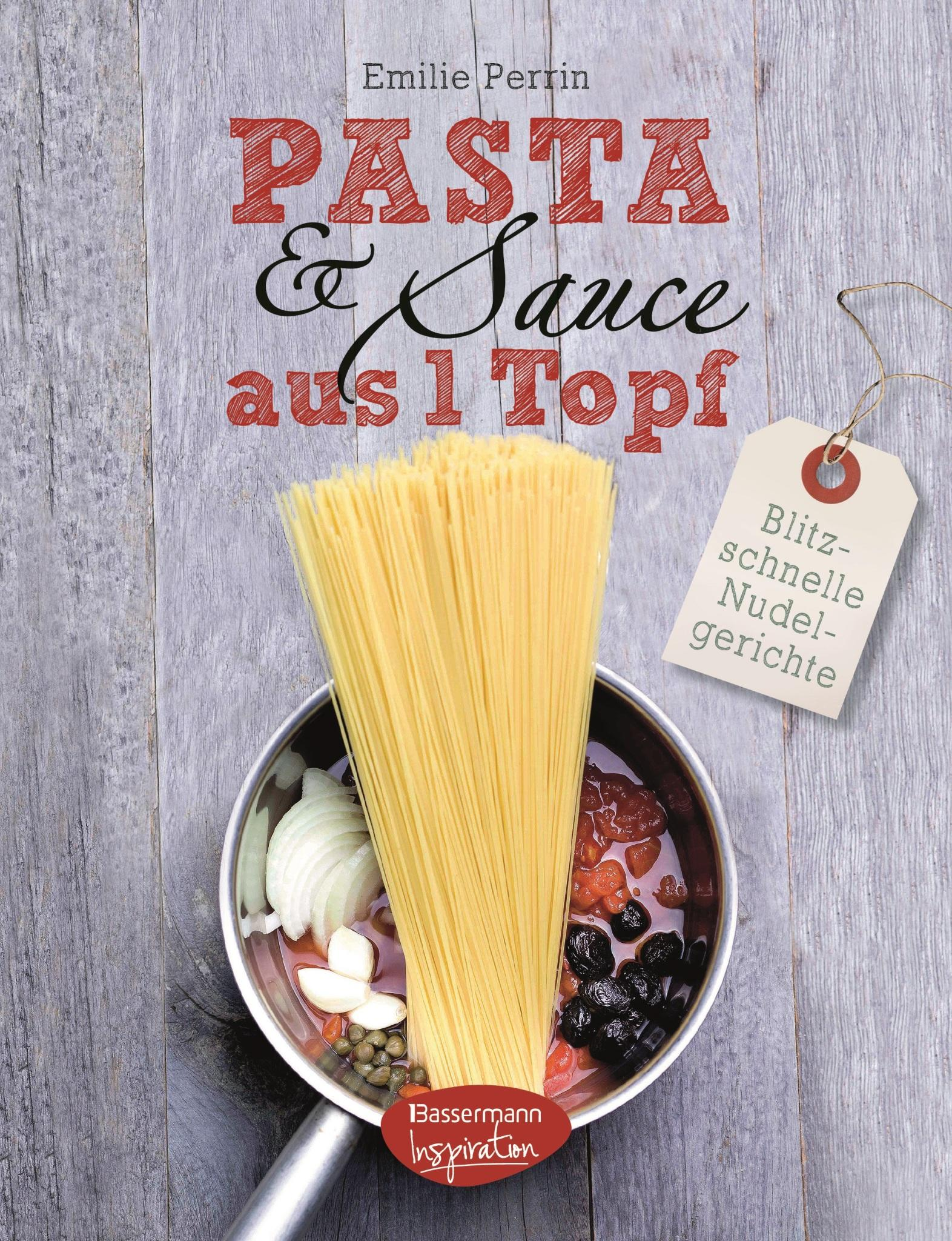 39 pasta sauce aus einem topf 39 schnelle rezepte f r one pot pasta. Black Bedroom Furniture Sets. Home Design Ideas