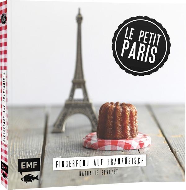 39 fingerfood auf franz sisch 39 tolle rezepte f r franz sische klassiker. Black Bedroom Furniture Sets. Home Design Ideas