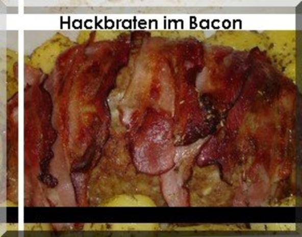 Hackbraten im Bacon - Mantel mit Ofenkartoffeln - Rezept - Bild Nr. 2