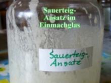 Brot: Sauerteig-Ansatz im Einmachglas! - Rezept