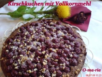 Kuchen  Kirschkuchen mit Vollkornmehl - Rezept