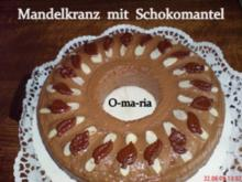Kuchen  Mandelkranz mit Schokomantel - Rezept