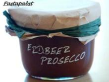Erdbeer - Prosecco - Konfitüre - Rezept