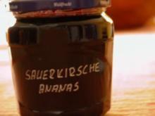 Sauerkirsch - Ananas - Konfitüre - Rezept