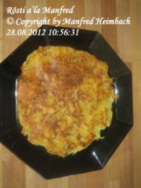 Kartoffelgerichte – Rösti a'la Manfred - Rezept