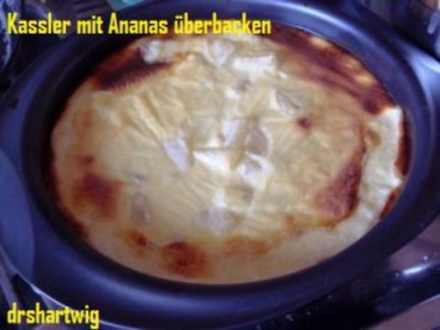 Überbackenes~Kassler mit Ananas - Rezept