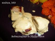 Schweinefilet in Pfefferrahmsauce - Rezept