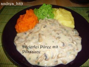 Dreierlei Püree mit Pilzsauce - Rezept
