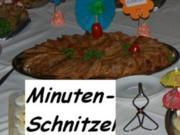 Party/Fete:   MINUTENSCHNITZEL - Rezept