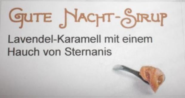 Gute-Nacht-Sirup - Lavendel-Karamell mit einem Hauch von Sternanis - Rezept - Bild Nr. 2