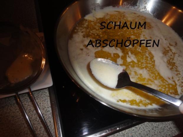 Ghee oder geklärte Butter - Rezept - Bild Nr. 4