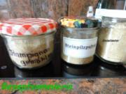 Pilze:   CHAMPIGNON + STEINPILZPULVER als Vorrat - Rezept