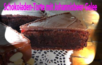 Rezept: Schokoladen-Torte mit Johannisbeer-Gelée