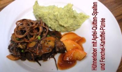 Hühnerleber mit Apfel-Quitte-Spalten und Fenchel-Kartoffelpürrée - Rezept