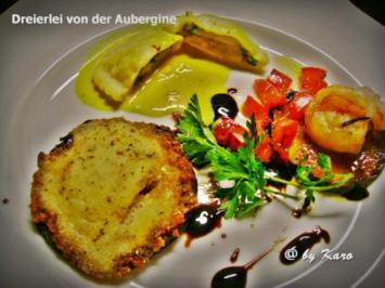 Dreierlei von der Aubergine - Rezept