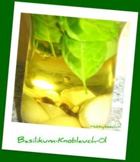 Vorratshaltung - Basilikum-Knoblauch-Öl - Rezept