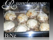 BiNe` S RIESENCHAMPIGNONS - Rezept
