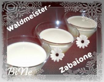 Rezept: BiNe` S WALDMEISTER - ZABAIONE