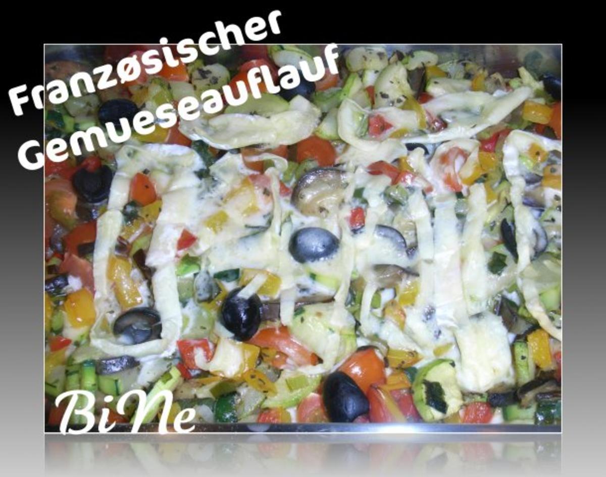 Bilder für BiNe` S FRANZØSISCHER GEMUESEAUFLAUF - Rezept