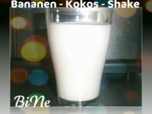 BiNe` S BANANEN - KOKOS - SHAKE - Rezept
