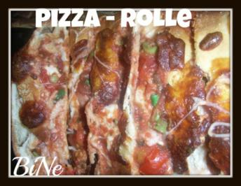 BiNe` S PIZZA - ROLLE - Rezept