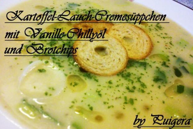Kartoffel-Lauch-Cremesüppchen mit Vanille-Chillyöl und Brotchips - Rezept
