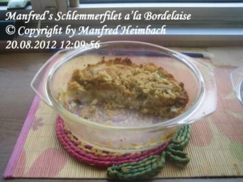 Fisch – Manfred's Schlemmerfilet a'la Bordelaise - Rezept