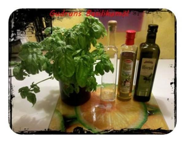 Öl: Basilikumöl â la Gudrun - Rezept - Bild Nr. 2