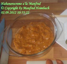 Dips – Habenero-Creme a'la Manfred - Rezept