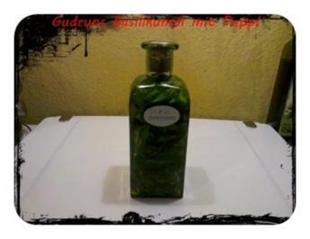 Öl: Gudrun´s Basilikumöl mit Pepp! - Rezept