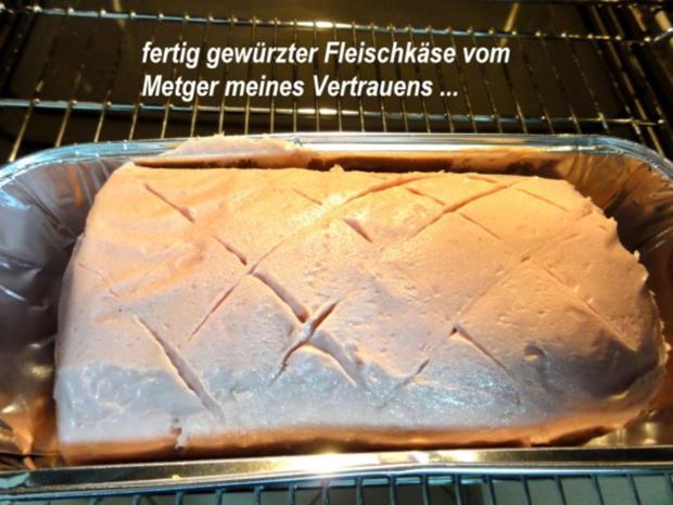 Fleisch:   FLEISCHKÄSE aus dem Ofen - Rezept - Bild Nr. 2