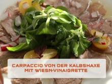Carpaccio von der Kalbshaxe mit Wies'n-Vinaigrette und Feldsalat - Rezept
