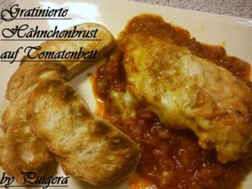 Gratinierte Hähnchenbrust auf Tomatenbett - Rezept