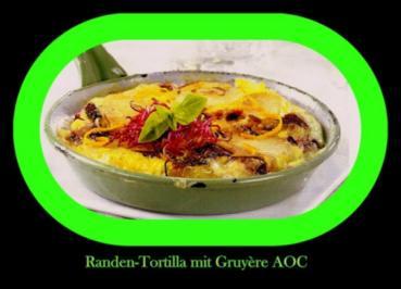 Randen-Tortilla mit Gryüre AOC - Rezept