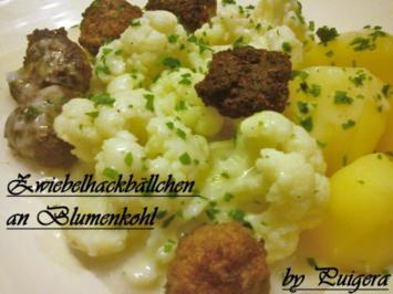 Blumenkohl an Zwiebelhackbällchen und Salzkartoffeln - Rezept