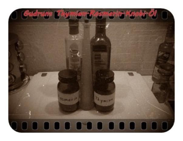 Öl: Thymian-Rosmarin-Knobi-Öl - Rezept - Bild Nr. 2