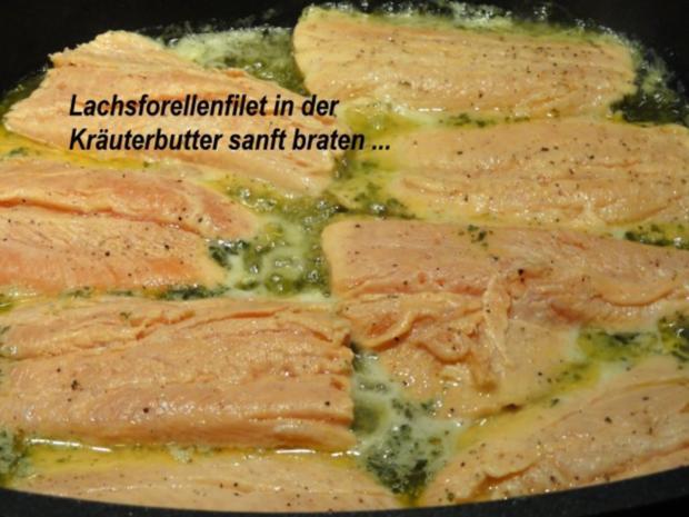 Fisch:   LACHSFORELLEN-FILET in Kräuterbutter - Rezept - Bild Nr. 5