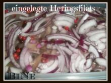 BiNe` S EINGELEGTE HERINGSFILETS - Rezept