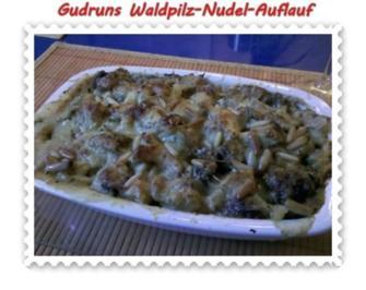 Nudeln: Nudel-Waldpilz-Gratin â la Gudrun - Rezept