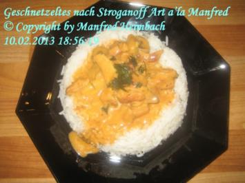 Fleisch – Geschnetzeltes nach Stroganoff Art a'la Manfred - Rezept