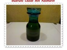 Öl: Chiliöl mit Rosmarin - Rezept