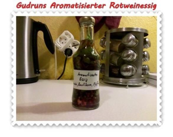 Essig: Aromatisierter Rotweinessig - Rezept