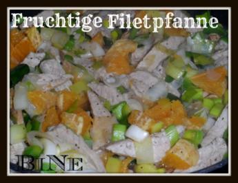 BiNe` S FRUCHTIGE FILETPFANNE - Rezept