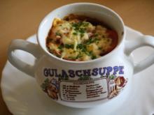 Überbackene Gulaschsuppe - Rezept