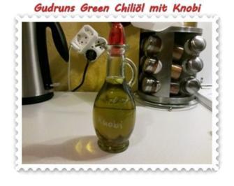Öl: Green Chiliöl mit Knobi - Rezept