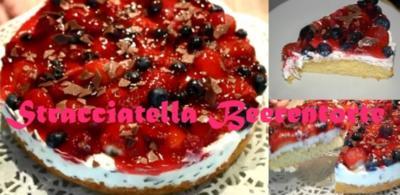 Rezept: Stracciatella - Beerentorte