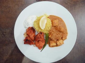 Chicken Tikka, Panneer Butter Masala, dazu gebratener Reis - Rezept