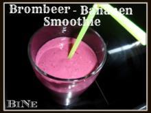 BiNe` S BROMBEER - BANANEN SMOOTHIE - Rezept