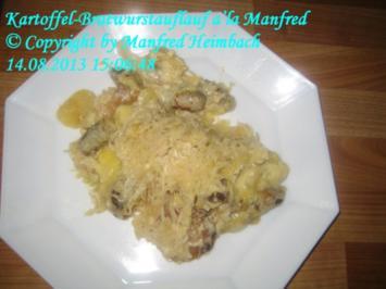 Aufgelaufenes - Kartoffel-Bratwurstauflauf a'la Manfred - Rezept
